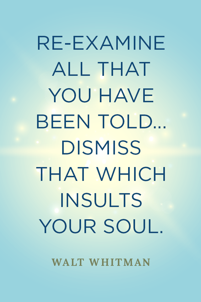 Re-Examine All That You've Been Told Walt Whitman Quote glutenfreesage