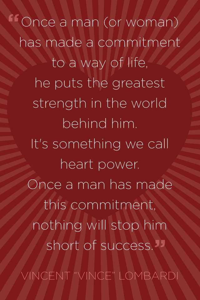 Once A Man Commits Heart Power Lombardi Quote glutenfreesage