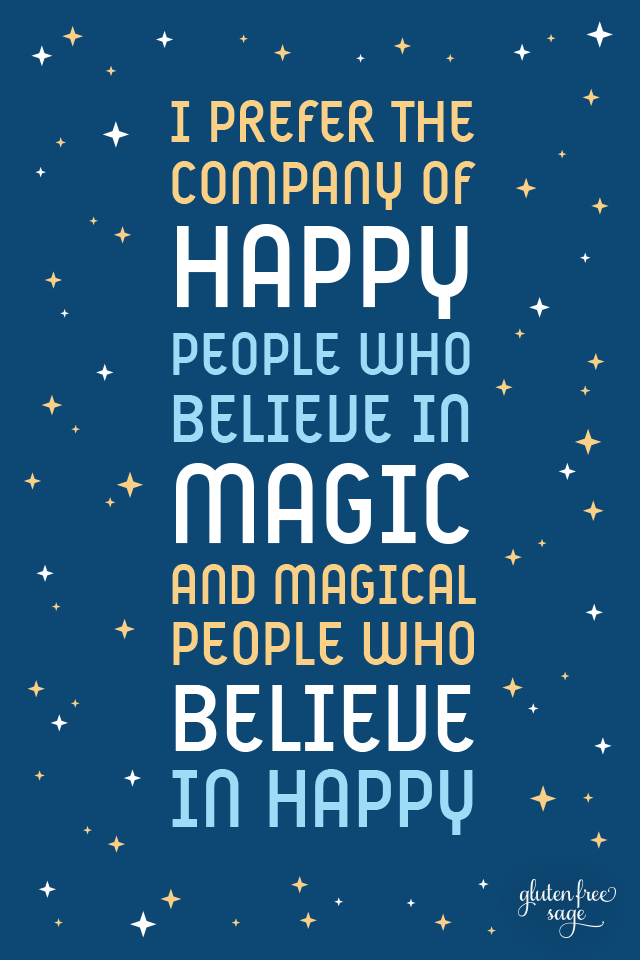 I prefer the company of happy people who believe in magic inspirational quote