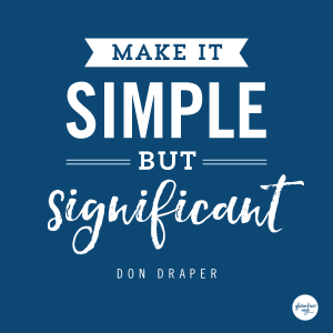 make it simple but significant quote don draper eat clean