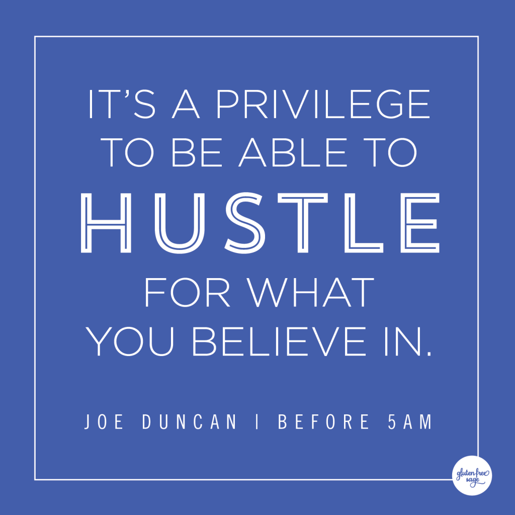 hustle for what you believe glutenfreesage