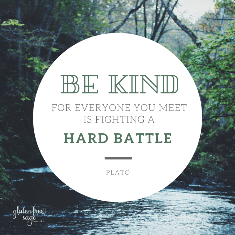 be kind for everyone you meet is fighting a hard battle plate quote nature is medicine