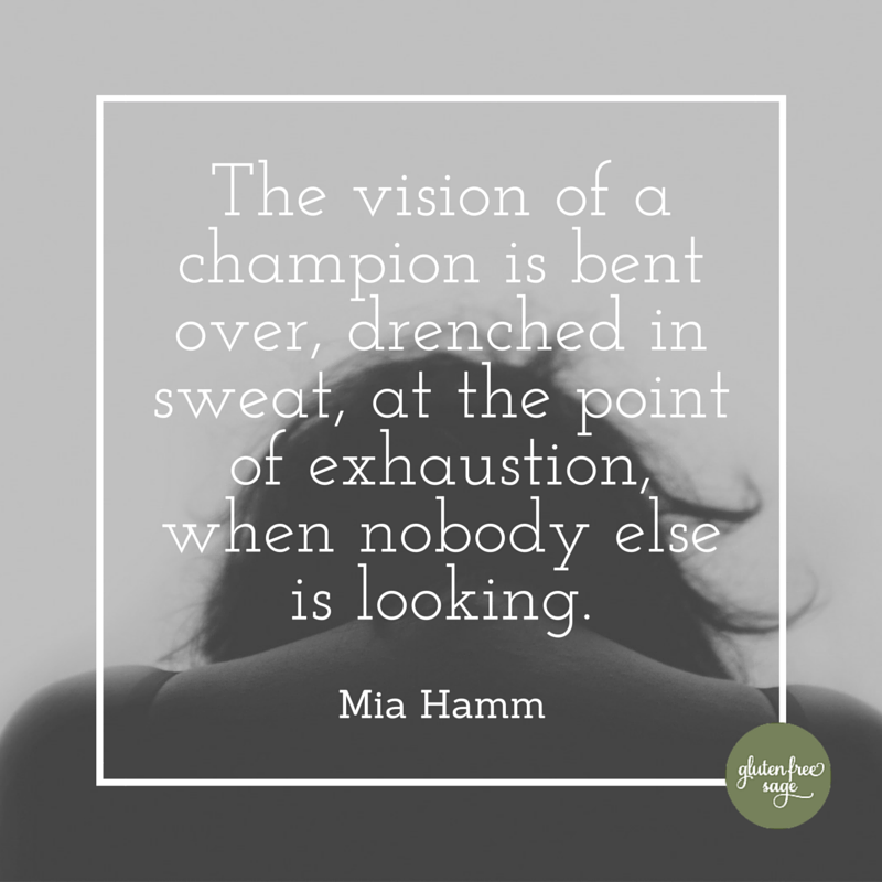 the vision of a champion mia hamm quote we are the champions gluten free sage