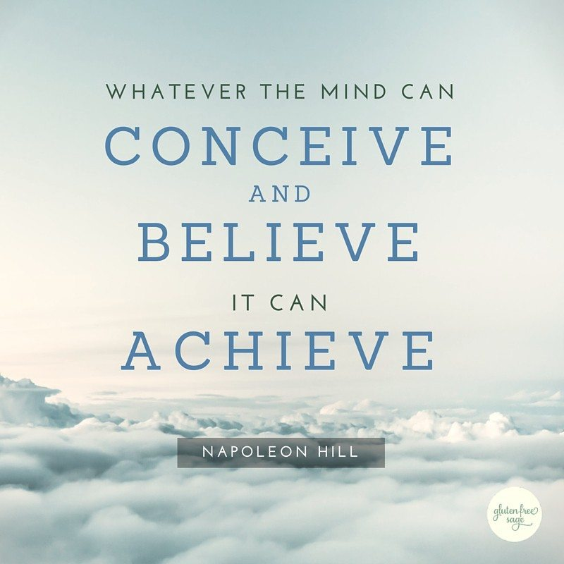 whatever the mind can conceive and believe it can achieve napoleon hill quote stickability perseverance
