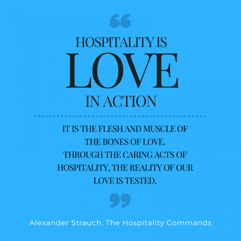 hospitality is love in action quote by alexander strauch the hospitality commands for gluten free sage