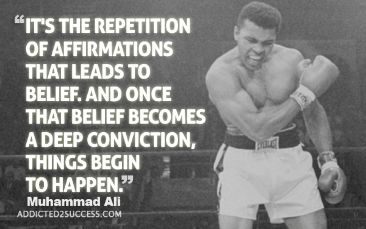 repetition of affirmations that leads to belief muhammed ali quote be your own personal trainer