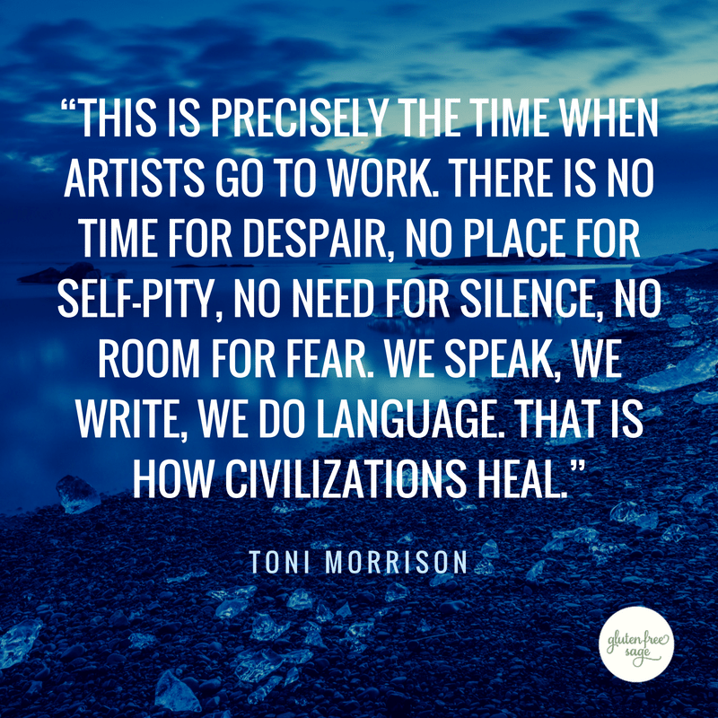 this is precisely the time artists go to work toni morrison quote how art brings people together