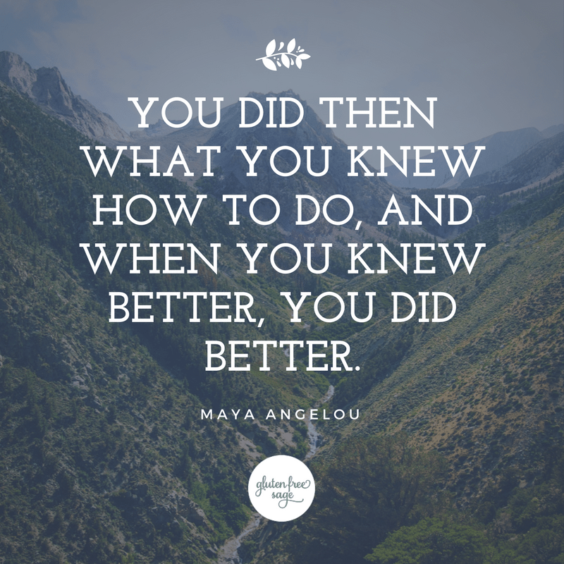 you did then what you knew how to do maya angelou quote i want my old self back