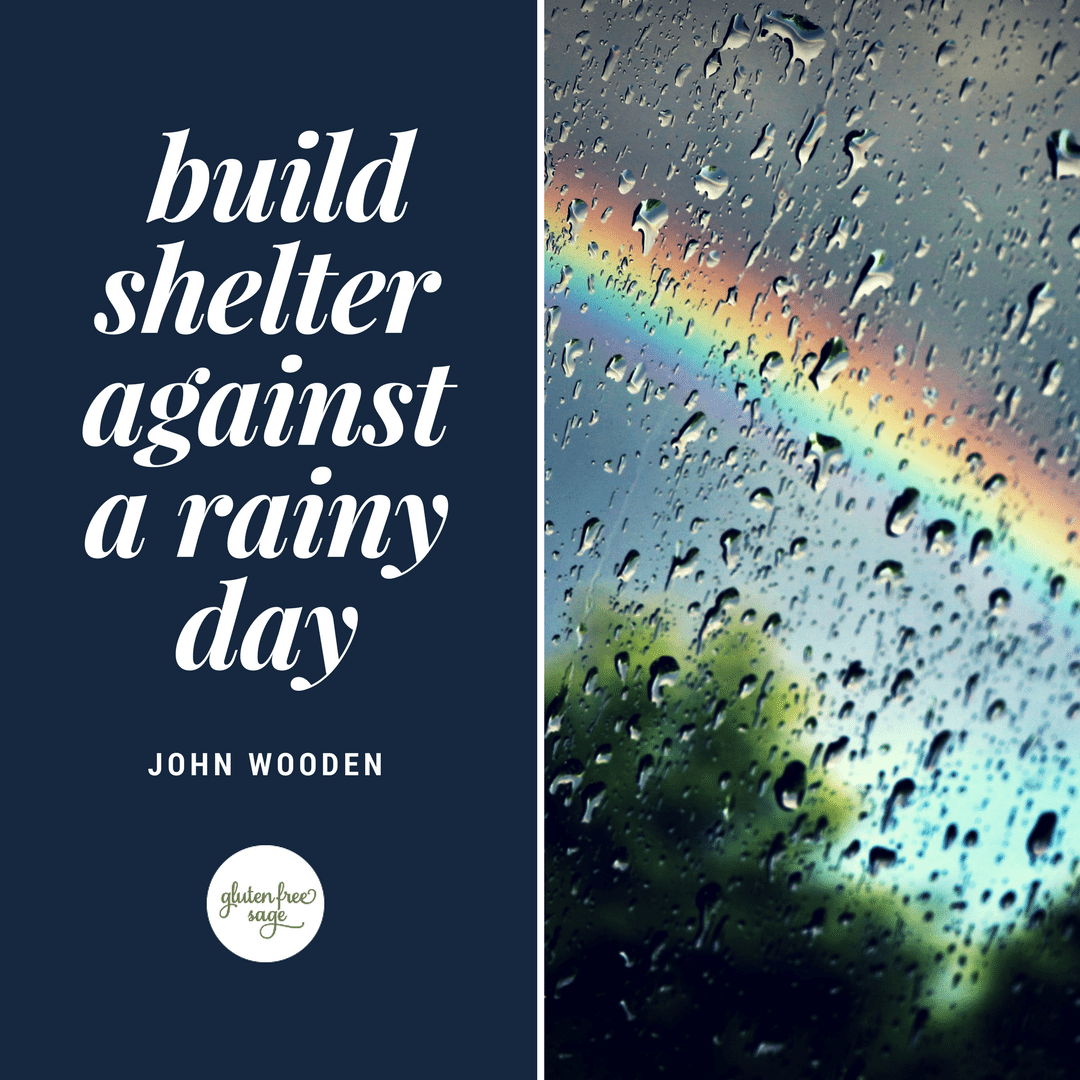 build shelter against a rainy day john wooden quote